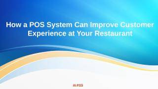 how-pos-system-can-improve-customer-experience-at-your-restaurant.pptx