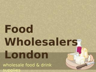 food wholesalers london.ppt