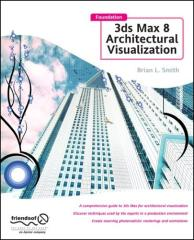 friendsofed.foundation.3ds.max.8.architectural.visualization.apr.2006.pdf