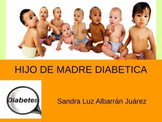 Hijo de Madre Diabética.ppt